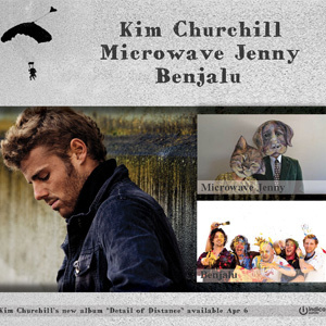 KIM CHURCHILL, MICROWAVE JENNY and BENJALU